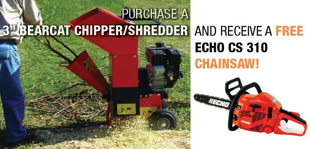 Bearcat chipper/shredder and receive an ECHO CS-310 chainsaw for FREE!
